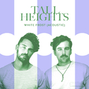 White Frost (Acoustic)/Tall Heights