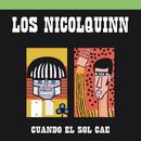 Los Nicolquinn (Cuando el Sol Cae)/Los Nicolquinn