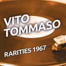Vito Tommaso - Rarities 1967/Vito Tommaso