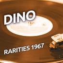 Dino - Rarities 1967/Dino