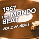 1967 Dal mondo beat, Vol. 2/Various