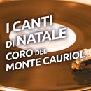 I canti di Natale/Coro Del Monte Cauriol
