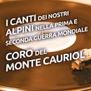 I canti dei nostri alpini nella prima e seconda Guerra Mondiale/Coro Del Monte Cauriol