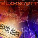 Mental Circus/Bloodpit