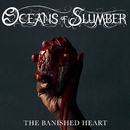 The Banished Heart/Oceans of Slumber