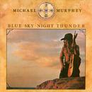 Blue Sky-Night Thunder/Michael Murphey
