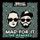 Mad For It (Remixes) feat.Casso/TooManyLeftHands