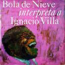 Bola de Nieve Interpreta a Ignacio Villa (Remasterizado)/Bola de Nieve