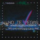 No Te Pegas feat.A.CHAL/C. Tangana