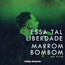 Essa Tal Liberdade / Marrom Bombom (Ao Vivo)/Rodrigo Lampreia