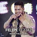 Felipe Ferraz, Nova Face (EP 1)/Felipe Ferraz