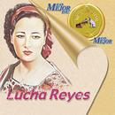 Lo Mejor De Lo Mejor De RCA Victor/Lucha Reyes