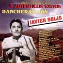 15 Autenticos Éxitos - Rancheras Con Javier Solis/Javier Solís