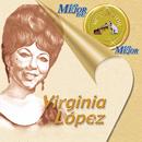 Lo Mejor De Lo Mejor De Virginia Lopez/Virginia López