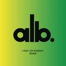 I Keep on Runnin' (Les Gordon Remix)/ALB
