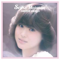 Seiko Matsuda sweet days/松田聖子