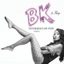 Never Been My Type (Remix) feat.Tshego/Bk