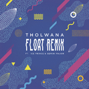Float (Remix) feat.Gemini Major,Ice Prince/Tholwana