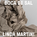 Boca de Sal/Linda Martini