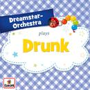 Drunk/Dreamstar Orchestra