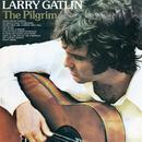 The Pilgrim/Larry Gatlin