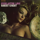 Everlasting Love (Expanded Edition)/Robert Knight
