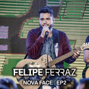 Felipe Ferraz, Nova Face (EP 2) [Ao Vivo]/Felipe Ferraz