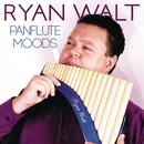 Panflute Moods/Ryan Walt