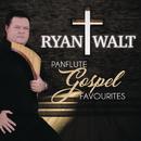 Panflute Gospel Favourites/Ryan Walt