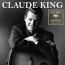 Columbia Sessions (1961-1972)/Claude King