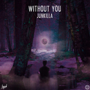 Without You feat.TONYB/Junkilla