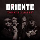 Outros Corres (Remixes)/Oriente