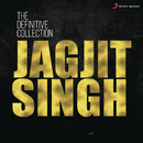 The Definitive Collection: Jagjit Singh/Jagjit Singh