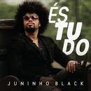 És Tudo/Juninho Black