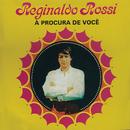 À Procura de Você/Reginaldo Rossi