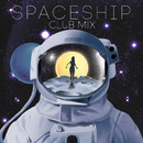 Spaceship (Club Mix) feat.Bxrber/Hollaphonic