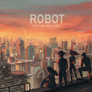 Robot/The Sam Willows