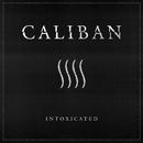 Intoxicated/Caliban