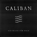 Ich blute für Dich/Caliban