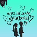 Kids in Love (Remixes)/Kygo