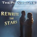 Rewrite the Stars/The Piano Guys