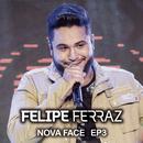 Felipe Ferraz, Nova Face (EP 3) [Ao Vivo]/Felipe Ferraz