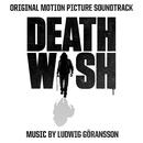 Death Wish (Original Motion Picture Soundtrack)/Ludwig Goransson