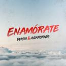 Enamórate( feat.Dvicio)/Agapornis
