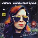 1986 - Pensamos no Futuro Amanhã/Ana Bacalhau