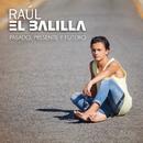 Pasado, Presente y Futuro/Raúl el Balilla