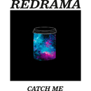 Catch Me/Redrama