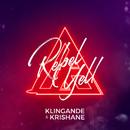 Rebel Yell/Klingande & Krishane