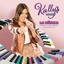 KALLY's Mashup: La Música (Banda Sonora Original de la Serie de TV)/KALLY'S Mashup Cast