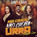 Meu Coração Não Chora Urra feat.Gusttavo Lima/Day e Lara